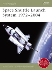 Space Shuttle Launch System 1972-2004 ebook by Mark Lardas,Ian Palmer