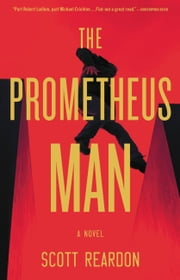 The Prometheus Man ebook by Kobo.Web.Store.Products.Fields.ContributorFieldViewModel