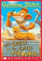 Geronimo Stilton #2: The Curse of the Cheese Pyramid ebook by Geronimo Stilton