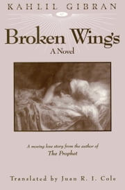 Broken Wings ebook by Kahlil Gibran,Juan R. I. Cole