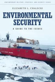 Environmental Security: A Guide to the Issues ebook by Elizabeth L. Chalecki