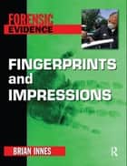 Fingerprints and Impressions ebook by Brian Innes, Jane Singer