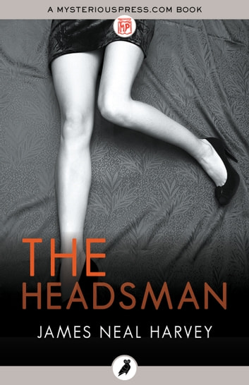 The Headsman ebook by James Neal Harvey