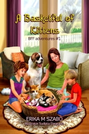 A Basketful of Kittens ebook by Erika M Szabo