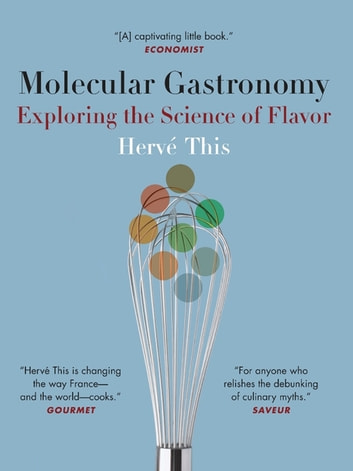 Molecular Gastronomy - Exploring the Science of Flavor ebook by Hervé This