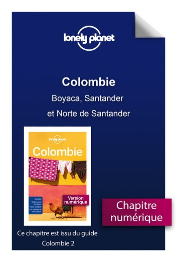 Colombie - Boyaca, Santander et Norte de Santander ebook by LONELY PLANET FR