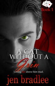 A Cat Without a Grin ebook by Jen Bradlee