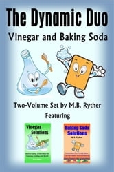 The Dynamic Duo: Vinegar and Baking Soda Two-Volume Set ebook by M.B. Ryther