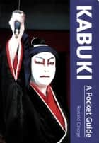Kabuki A Pocket Guide ebook by Ronald Cavaye