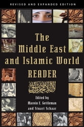 The Middle East and Islamic World Reader - An Historical Reader for the 21st Century ebook by