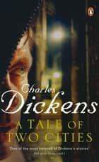 A Tale of Two Cities ebook by Charles Dickens,Richard Maxwell