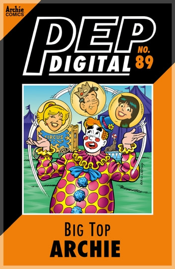 Pep Digital Vol. 089: Big Top Archie ebook by Archie Superstars