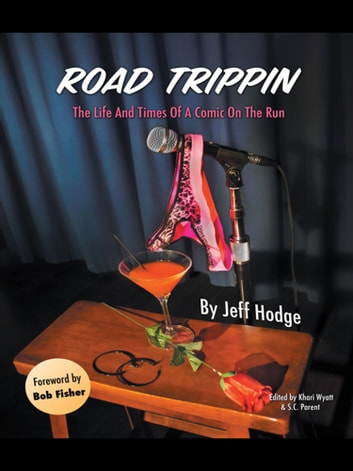 Road Trippin - The Life and Times of a Comic on the Run ebook by Jeff Hodge