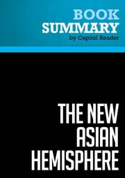Summary of The New Asian Hemisphere: The Irresistible Shift of Global Power to the East - Kishore Mahbubani ebook by Capitol Reader