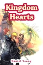 Kingdom Hearts ebook by Daniel Young
