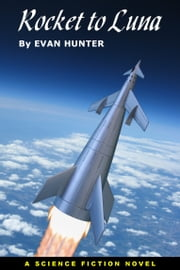 Rocket to Luna ebook by Evan Hunter