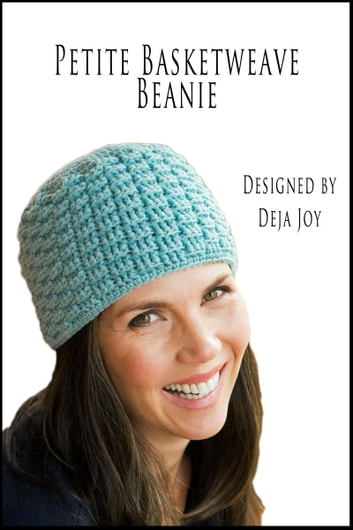 Petite Basketweave Beanie ebook by Deja Joy