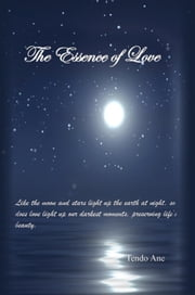 The Essence of Love ebook by Tendo Ane