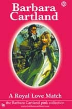 83 A Royal Love Match ebook by Barbara Cartland
