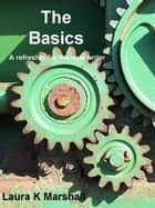 The Basics ebook by Laura K Marshall