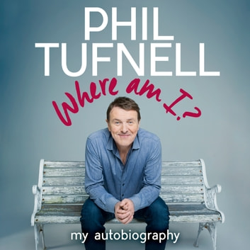 Where Am I? - My Autobiography audiobook by Phil Tufnell
