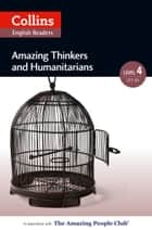 Amazing Thinkers & Humanitarians: B2 (Collins Amazing People ELT Readers) ebook by Katerina Mestheneou, Fiona MacKenzie