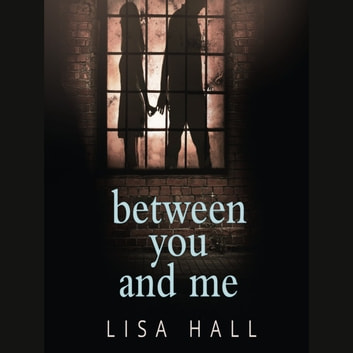 Between You and Me audiobook by Lisa Hall