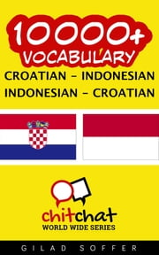 10000+ Vocabulary Croatian - Indonesian ebook by Gilad Soffer