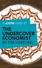 A Joosr Guide to... The Undercover Economist by Tim Harford ebook by Joosr