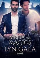 Mafia and Magics - Aberrant Magic, #5 ebook by