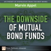 The Down Side of Mutual Bond Funds ebook by Marvin Appel