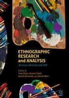 Ethnographic Research and Analysis - Anxiety, Identity and Self ebook by Tom Vine, Jessica Clark, Sarah Richards,...