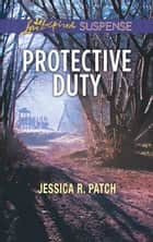 Protective Duty - Faith in the Face of Crime ebook by Jessica R. Patch