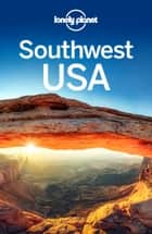 Lonely Planet Southwest USA ebook by Lonely Planet, Amy C Balfour, Carolyn McCarthy,...