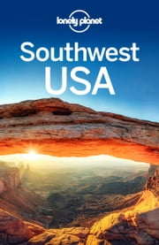 Lonely Planet Southwest USA ebook by Lonely Planet,Amy C Balfour,Carolyn McCarthy,Greg Ward