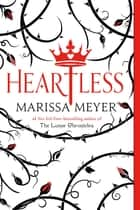 Heartless 電子書 by Marissa Meyer