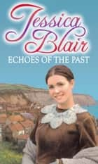 Echoes of the Past ebook by Jessica Blair