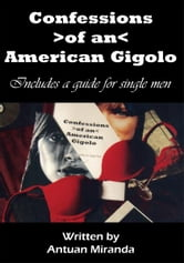 Confessions of an American Gigolo ebook by Antuan Miranda