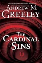 The Cardinal Sins ebook by Andrew M. Greeley