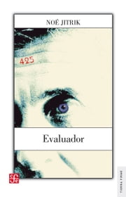 Evaluador - Novela ebook by Noé Jitrik