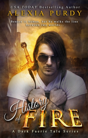 History of Fire (A Dark Faerie Tale #5) ebook by Alexia Purdy