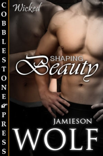 Shaping Beauty ebook by Jamieson Wolf