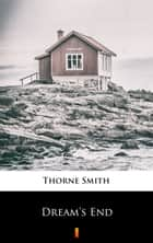 Dream's End ebook by Thorne Smith