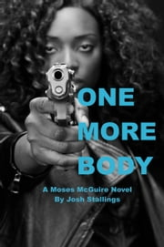One More Body - Moses McGuire, #3 eBook by Josh Stallings