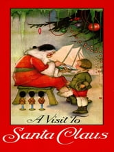 A Visit to Santa Claus ebook by Margaret Evans Price