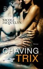 Craving Trix eBook by Nicole Jacquelyn, Martina Campbell
