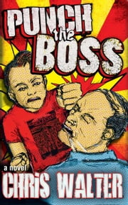 Punch the Boss ebook by Chris Walter