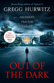 Out of the Dark - The gripping Sunday Times bestselling thriller ebook by Gregg Hurwitz