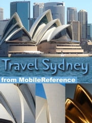 Travel Sydney, Australia: Illustrated Travel Guide And Maps (Mobi Travel) ebook by MobileReference