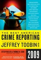 The Best American Crime Reporting 2009 ebook by Jeffrey Toobin,Otto Penzler,Thomas H. Cook